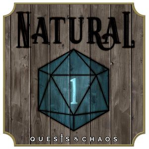 Quests and Chaos Natural 1 Podcast Logo