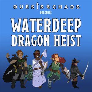 Chaos Agents WaterDeep Dragon Heist Podcast
